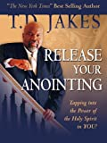 img - for Release Your Anointing: Tapping the Power of the Holy Spirit in You book / textbook / text book