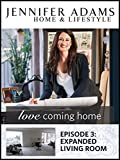 Love Coming Home Ep. 3: Expanded Living Room