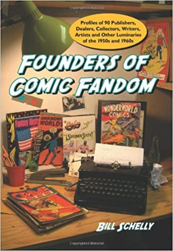 Founders of Comic Fandom: Profiles of 90 Publishers,
