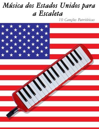 (Música dos Estados Unidos para a Escaleta: 10 Canções Patrióticas (Portuguese Edition))