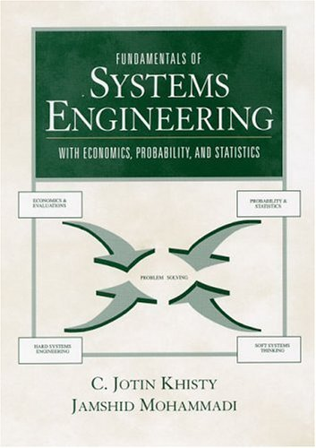 Fundamentals of Systems Engineering with Economics, Probability, and Statistics by Khisty, C. Jotin, Mohammadi, Jamshid(October 6, 2000) Paperback