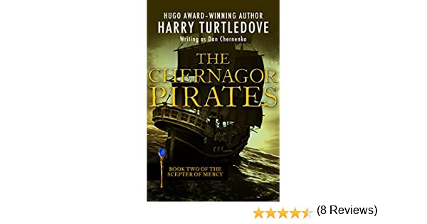 The chernagor pirates the scepter of mercy book 2 kindle the chernagor pirates the scepter of mercy book 2 kindle edition by harry turtledove literature fiction kindle ebooks amazon fandeluxe PDF