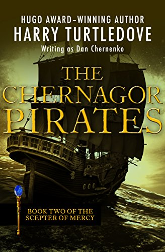 The chernagor pirates the scepter of mercy book 2 kindle the chernagor pirates the scepter of mercy book 2 by turtledove harry fandeluxe PDF