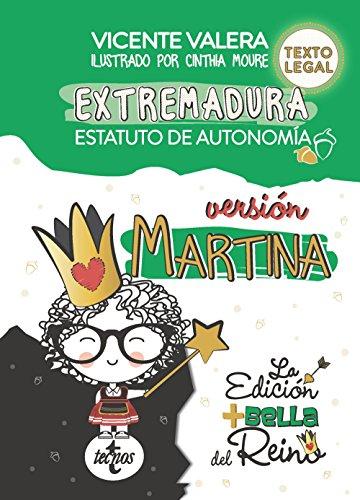 Estatuto de autonomía de extremadura. Versión Martina.: Ley orgánica 1/2011, de 28 de enero . Texto legal (Derecho - Práctica Jurídica) por Vicente Valera