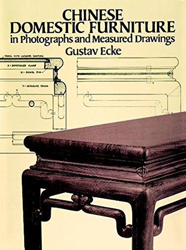 - Chinese Domestic Furniture in Photographs and Measured Drawings (Dover Books on Furniture)