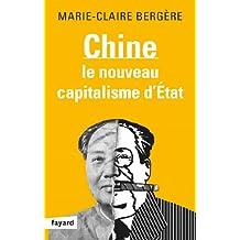 Chine : Le Nouveau Capitalisme d'Etat (Documents) (French Edition)