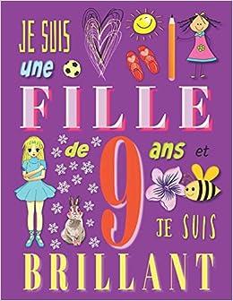 Amazon Com Je Suis Une Fille De 9 Ans Et Je Suis Brillant