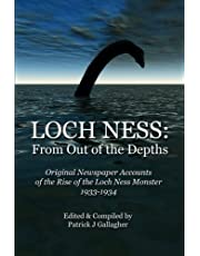 Loch Ness: From Out of the Depths: Original Newspaper Accounts of the Rise of the Loch Ness Monster - 1933-1934
