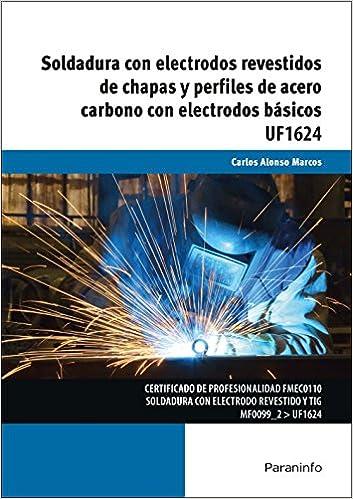 UF1624 - Soldadura con electrodos revestidos de chapas y perfiles de acero carbo (Spanish) Paperback – January 1, 1900