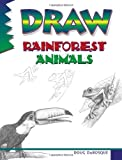 Draw Rainforest Animals, Doug DuBosque, 0939217236