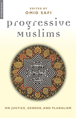 Progressive Muslims: On Justice, Gender and Pluralism...