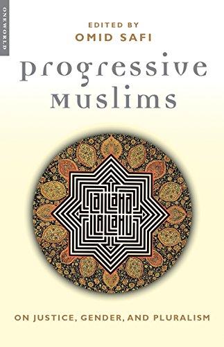 Progressive Muslims: On Justice, Gender and Pluralism (Islam in the Twenty-First Century)