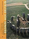 Bronze Age Britain, Michael Parker Pearson, 0713488492