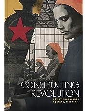 Constructing Revolution: Soviet Propaganda Posters, 1917-1947