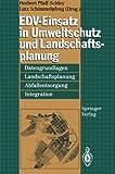 EDV-Einsatz in Umweltschutz und Landschaftsplanung : Datengrundlagen, Landschaftsplanung, Abfallentsorgung, Integration, Pfaff-Schley, Herbert and Schimmelpfeng, Lutz, 3540573666