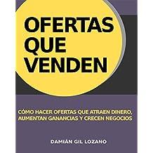 Ofertas que venden: Cómo hacer ofertas que atraen clientes, aumentan ganancias y crecen negocios (Empresa En Crecimiento nº 1) (Spanish Edition)