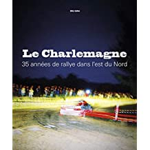 Le Charlemagne : 35 années de rallye dans l'est du nord