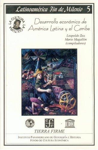 Desarrollo económico de América Latina y el Caribe (TIERRA FIRME) (Spanish Edition) by Fondo de Cultura Económica