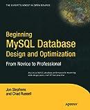 Beginning MySQL Database Design and Optimization: From Novice to Professional