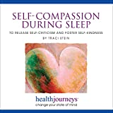 Meditations for Self-Compassion during Sleep to