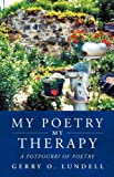 My Poetry My Therapy, Gerry O. Lundell, 160791834X