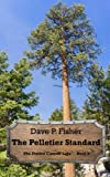The Pelletier Standard (The Poudre Canyon Saga) (Volume 9)