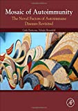 Mosaic of Autoimmunity: The Novel Factors of Autoimmune Diseases