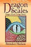 Dragon Scales, Brendan Hudson, 147715664X