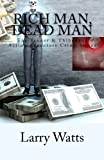 Rich Man, Dead Man (The Tanner & Thibodaux Action Adventure Series) (Volume 2)