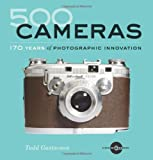 500 Cameras: 170 Years of Photographic Innovation