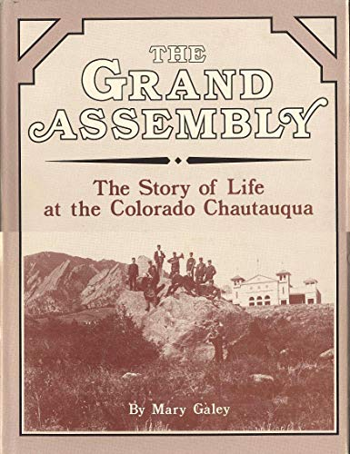 The grand assembly: The story of life at the Colorado chautauqua Mary Galey