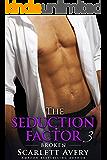 The Seduction Factor - Broken: Billionaire Series (The Seduction Factor Series Book 3)