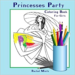 Coloring Book For Girls - Princesses Party: Colouring Book for Girls ...