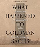 What Happened to Goldman Sachs: An Insiders Story of Organizational Drift and Its Unintended Consequences