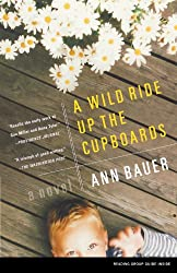 A Wild Ride Up the Cupboards: A Novel