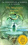 The Magician's Nephew (The Chronicles of Narnia) (text only) by C. S. Lewis,P. Baynes