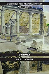 Unholy Sepulcher (A Getorius and Arcadia Mystery Book 4) (English Edition)