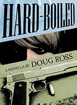 Hard-Boiled by [Ross, Doug]