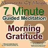 7 Minute Guided Meditation - Morning Gratitude