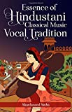 Essence of Hindustani Classical Music Vocal Tradition