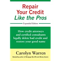 Image for Repair Your Credit Like the Pros: How credit attorneys and certified consultants legally delete bad credit and restore your good name