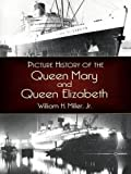 Picture History of the Queen Mary and the Queen Elizabeth (Dover Maritime)