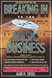 Breaking into the Music Business, Alan H. Siegel, 0671729071