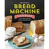 The No-Fuss Bread Machine Cookbook: Hands-Off Recipes for Perfect Homemade Bread