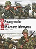 Panzergrenadier Versus US Armored Infantryman: European Theater of Operations 1944 (Combat)