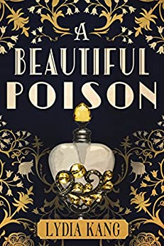 A Beautiful Poison by [Kang, Lydia]