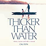 Thicker than Water: History, Secrets and Guilt: A Memoir