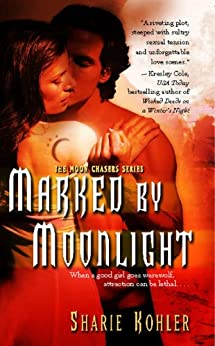 Marked by Moonlight (Moon Chasers, Book 1) by [Kohler, Sharie]