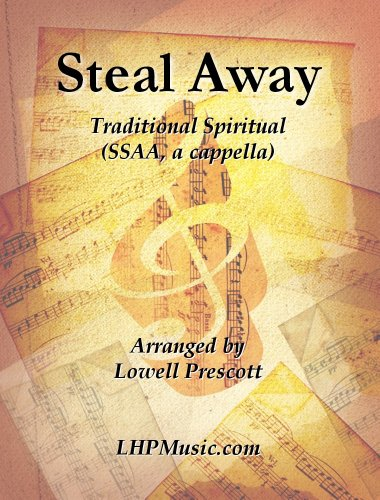 Steal Away: Traditional Spiritual (SSAA, a cappella)