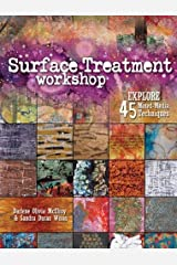 Surface Treatment Workshop: Explore 45 Mixed-Media Techniques Paperback